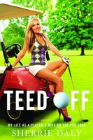 Teed Off - Sherrie Daly