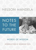 Notes to the Future - Nelson Mandela