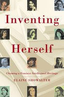 Inventing Herself - Elaine Showalter