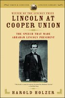 Lincoln at Cooper Union - Harold Holzer