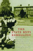 The State Boys Rebellion - Michael D'Antonio