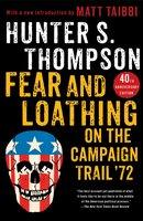 Fear and Loathing on the Campaign Trail '72 - Hunter S. Thompson