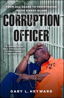 Corruption Officer - Gary L. Heyward