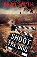 Shoot the Dog - Brad Smith