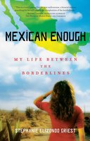 Mexican Enough - Stephanie Elizondo Griest