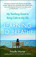 Learning to Breathe - Priscilla Warner