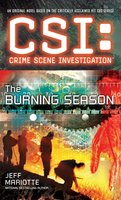 CSI: Crime Scene Investigation: The Burning Season - Jeff Mariotte
