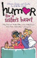 Humor for a Sister's Heart - Howard Books