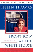 Front Row At The White House - Helen Thomas