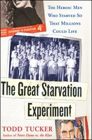 The Great Starvation Experiment - Todd Tucker