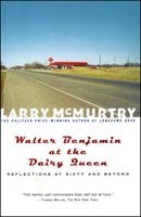 Walter Benjamin at the Dairy Queen - Larry McMurtry