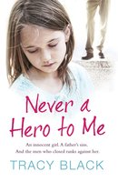 Never a Hero To Me - Tracy Black