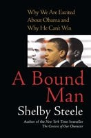 A Bound Man - Shelby Steele