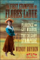 The First Stampede of Flores LaDue - Wendy Bryden