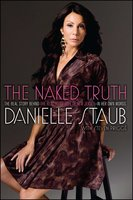 The Naked Truth - Danielle Staub