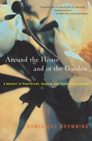 Around the House and In the Garden - Dominique Browning
