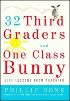 32 Third Graders and One Class Bunny - Phillip Done