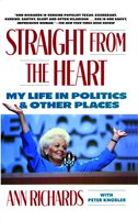 Straight from the Heart - Ann Richards