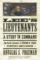 Lee's Lieutenants - Douglas Southall Freeman