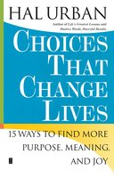 Choices That Change Lives - Hal Urban