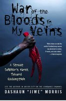 "War of the Bloods in My Veins - DaShaun ""Jiwe"" Morris"