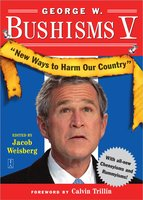 George W. Bushisms V - Jacob Weisberg