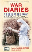 A Nurse at the Front - Various Authors