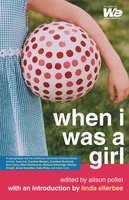 When I Was a Girl - Alison Pollet