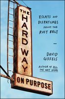 The Hard Way on Purpose - David Giffels