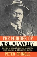 The Murder of Nikolai Vavilov - Peter Pringle