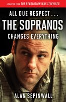 All Due Respect... The Sopranos Changes Everything - Alan Sepinwall