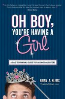 Oh Boy, You're Having a Girl - Brian A. Klems