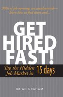 Get Hired Fast! - Brian Graham