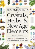 The Encyclopedia of Crystals, Herbs, and New Age Elements - Media Adams