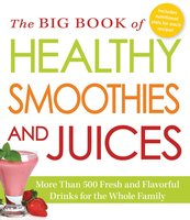 The Big Book of Healthy Smoothies and Juices - Media Adams