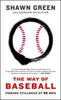 The Way of Baseball - Shawn Green