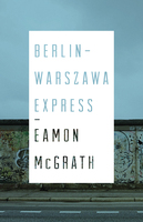 Berlin-Warszawa Express - Eamon McGrath