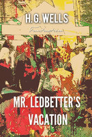 Mr. Ledbetter's Vacation - H. G. Wells