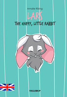 Lars - The Happy, Little Rabbit - Amalie Riising