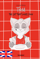 Tom - The Cat That Loves Food - Amalie Riising