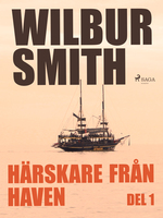 Härskare från haven - Del 1 - Wilbur Smith