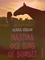Martina och King of Sunset - Ulrika Ekblom