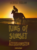 King of Sunset - återkomsten - Ulrika Ekblom