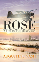 Rose A life in the shadows - Augustine Nash