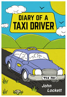 Diary Of A Taxi Driver - John Lockett