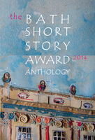 Bath Short Story Award Anthology - Bath Short Story Award
