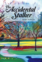 The Accidental Stalker - Mary Powles