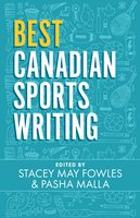 Best Canadian Sports Writing - Stacey May Fowles, Pasha Malla