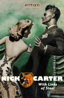 Nick Carter - With Links of Steel - John R. Coryell