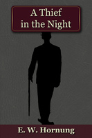 A Thief in the Night - E.W. Hornung